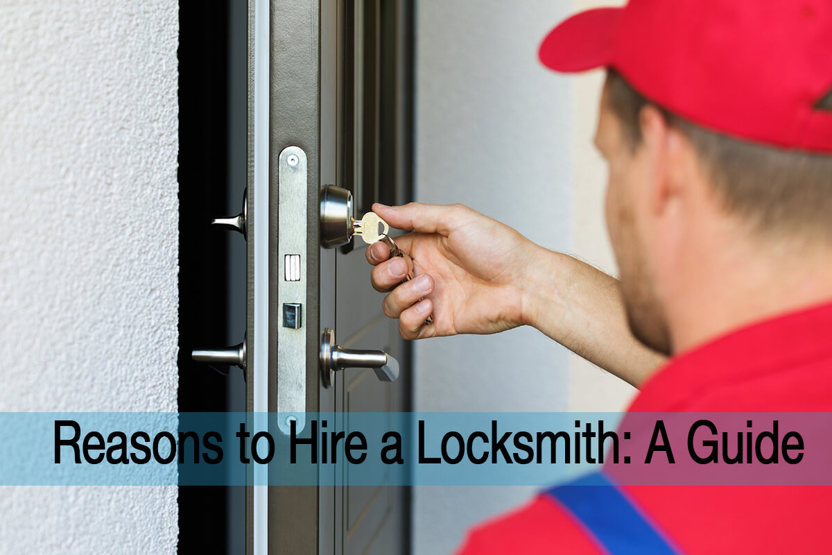 Reasons to Hire a Locksmith- guide